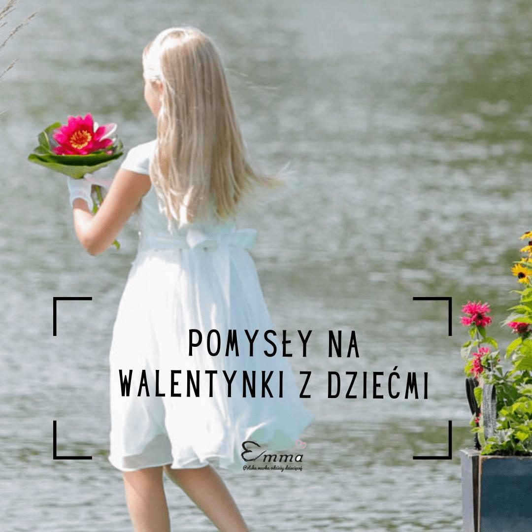 Walentynki z dziećmi – pomysły