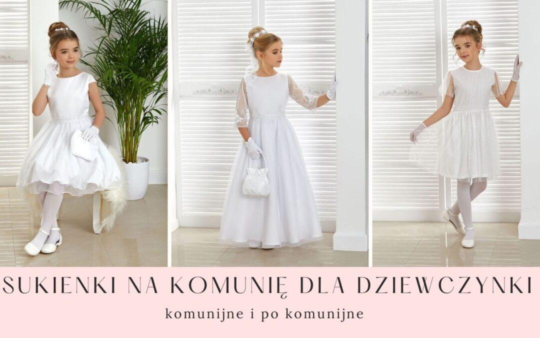 Sukienki na komunię dla dziewczynki